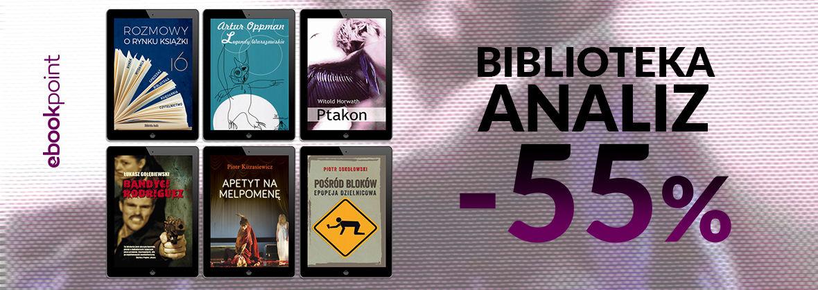 Promocja na ebooki BIBLIOTEKA ANALIZ / - 55%