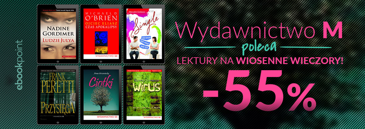 Promocja na ebooki Wydawnictwo M poleca lektury na wiosenne wieczory! / -55%