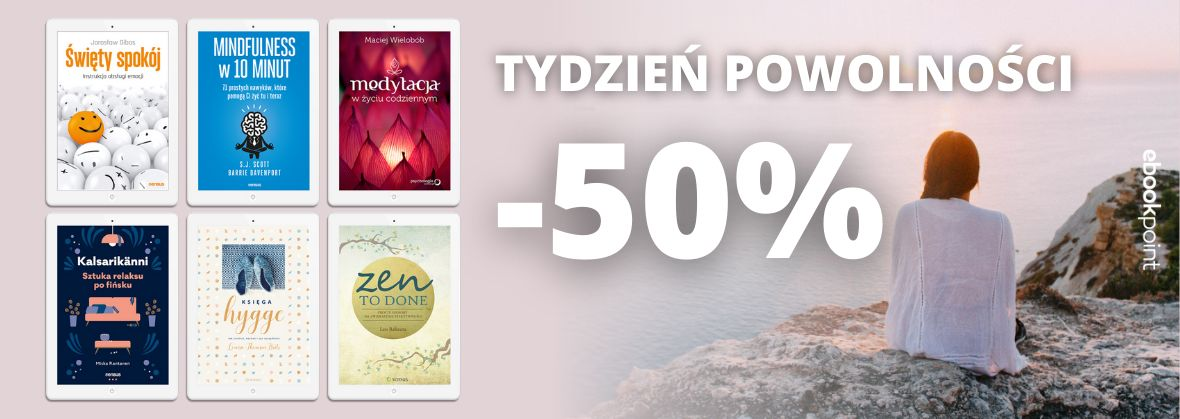 Promocja na ebooki Tydzień Powolności / Zwolnij, odetchnij, spójrz w głąb siebie...