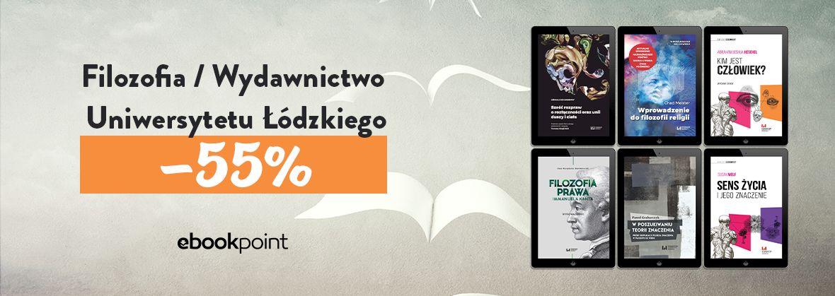 Promocja na ebooki FILOZOFIA / Wydawnictwo Uniwersytetu Łódzkiego / -55%