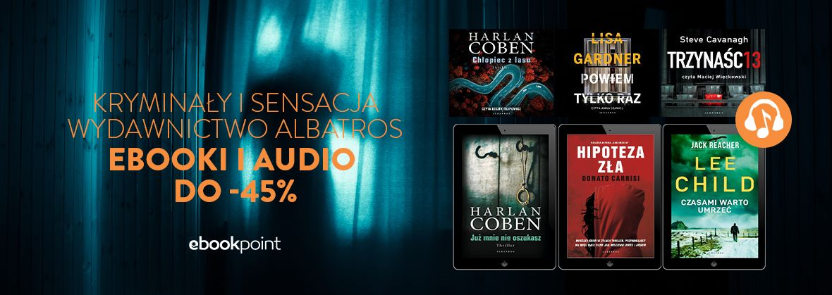 Promocja na ebooki Kryminały i sensacja / Wydawnictwo Albatros - ebooki i audiobooki do -45%