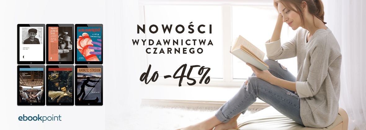 Promocja na ebooki Nowości Wydawnictwa Czarnego / do -45%