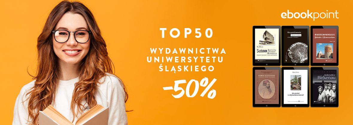Promocja na ebooki TOP50 Wydawnictwa Uniwersytetu Śląskiego / -50%