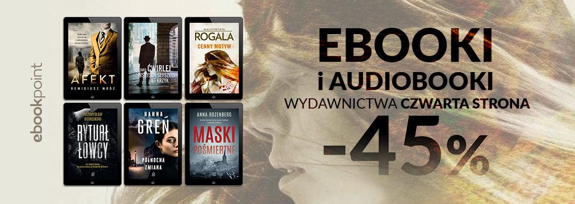 Promocja na ebooki Kryminalne ebooki i audiobooki / Wydawnictwo Czwarta Strona -45%