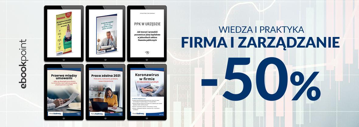 Promocja na ebooki Wiedza i Praktyka / FIRMA I ZARZĄDZANIE [-50%]