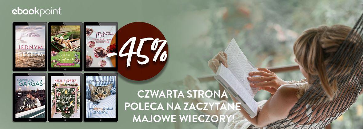 Promocja na ebooki Czwarta Strona poleca na zaczytane majowe wieczory! / -45%
