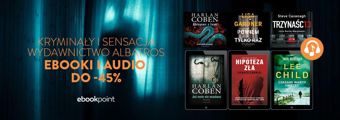 Promocja na ebooki Kryminał i sensacja / Wydawnictwo Albatros / Ebooki i audiobooki do -45%
