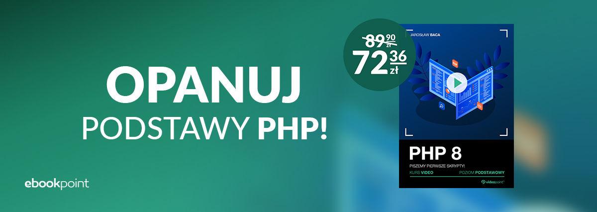 Promocja na ebooki Opanuj podstawy PHP i zacznij pisać pierwsze skrypty!