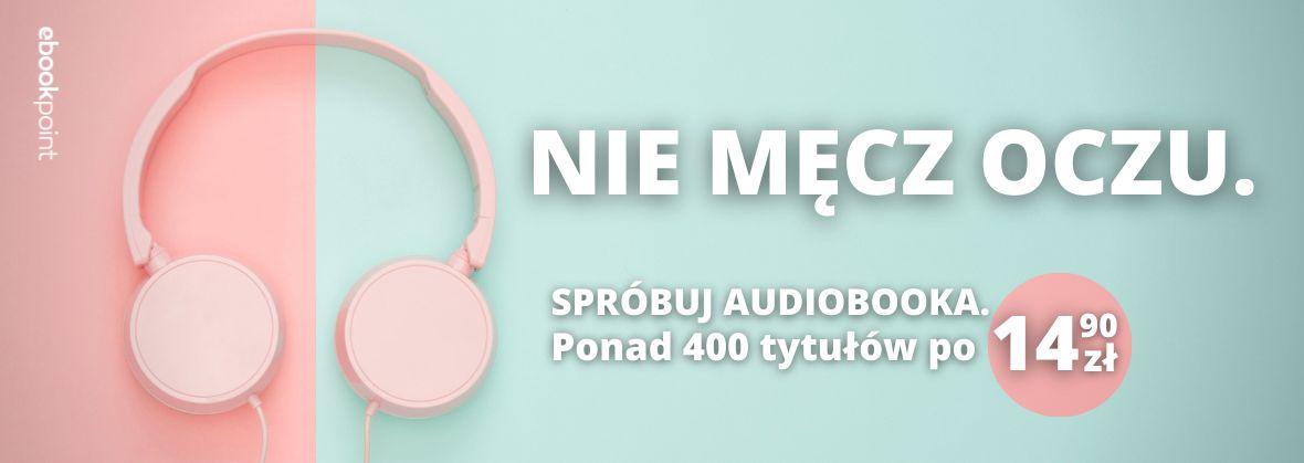 Promocja na ebooki Nie męcz oczu. Spróbuj audiobooka!