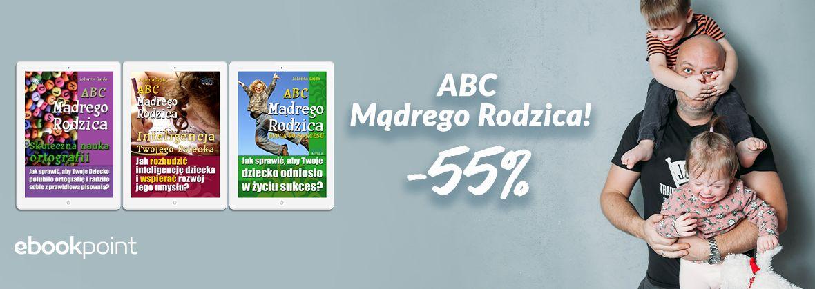 Promocja na ebooki ABC Mądrego Rodzica! / -55%