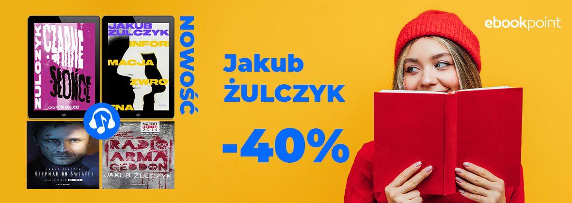 Promocja na ebooki Jakub ŻULCZYK [-40%]