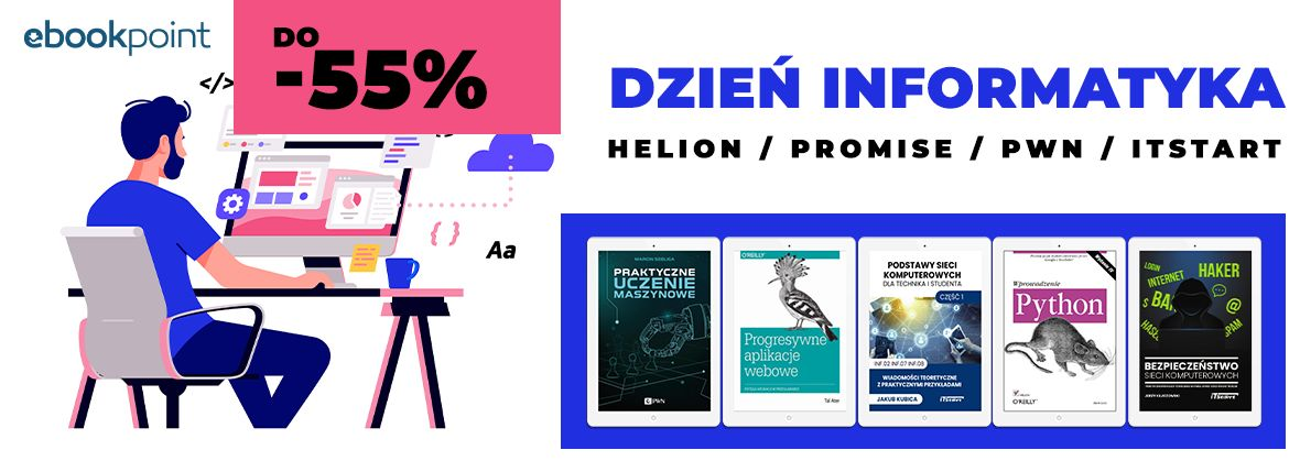 Promocja na ebooki Dzień INFORMATYKA! / Helion, ITStart, Promise, PWN / do -55%