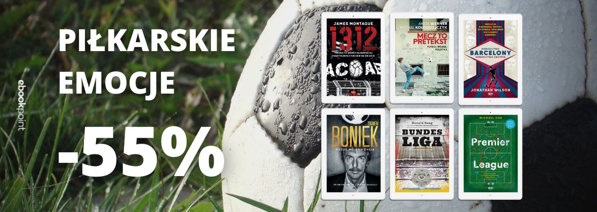 Promocja na ebooki Piłkarskie emocje! / Wydawnictwo SQN -55%