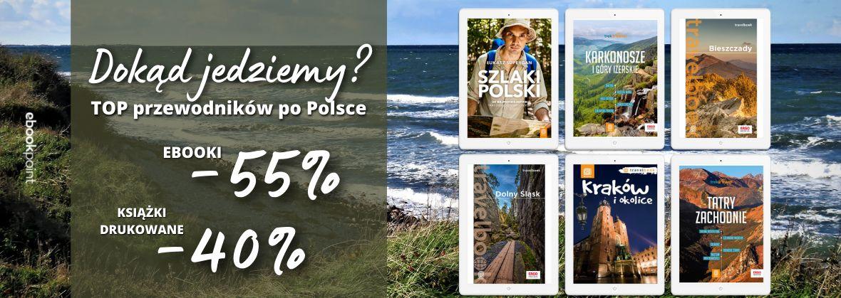 Promocja na ebooki TOP przewodników po Polsce! Dokąd jedziemy?