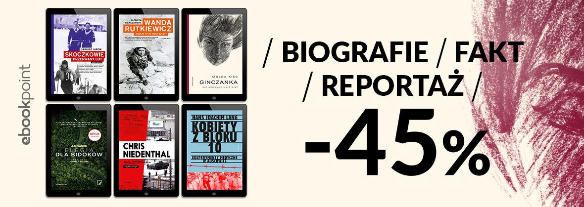 Promocja na ebooki Biografie / Fakt / Reportaż / -45%