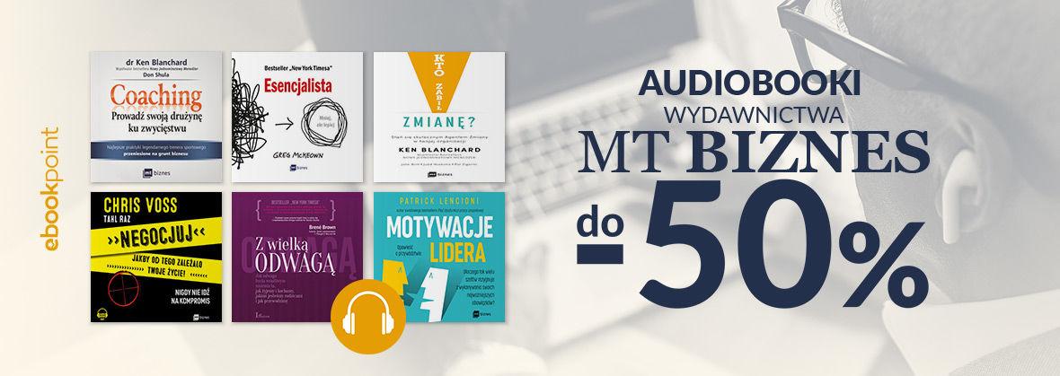 Promocja na ebooki Audiobooki Wydawnictwa MT Biznes / do - 50%