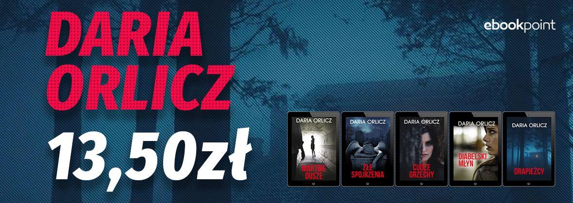 Promocja na ebooki Daria Orlicz / 13,50zł!