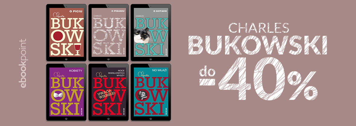 Promocja na ebooki CHARLES BUKOWSKI / do -40%