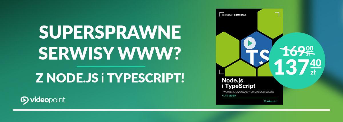Promocja na ebooki Supersprawne serwisy WWW? Z Node.js i TypeScript!