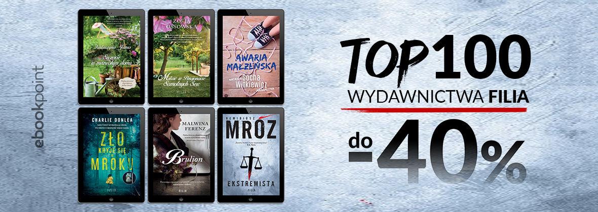 Promocja na ebooki TOP100 Wydawnictwa FILIA / do -40%