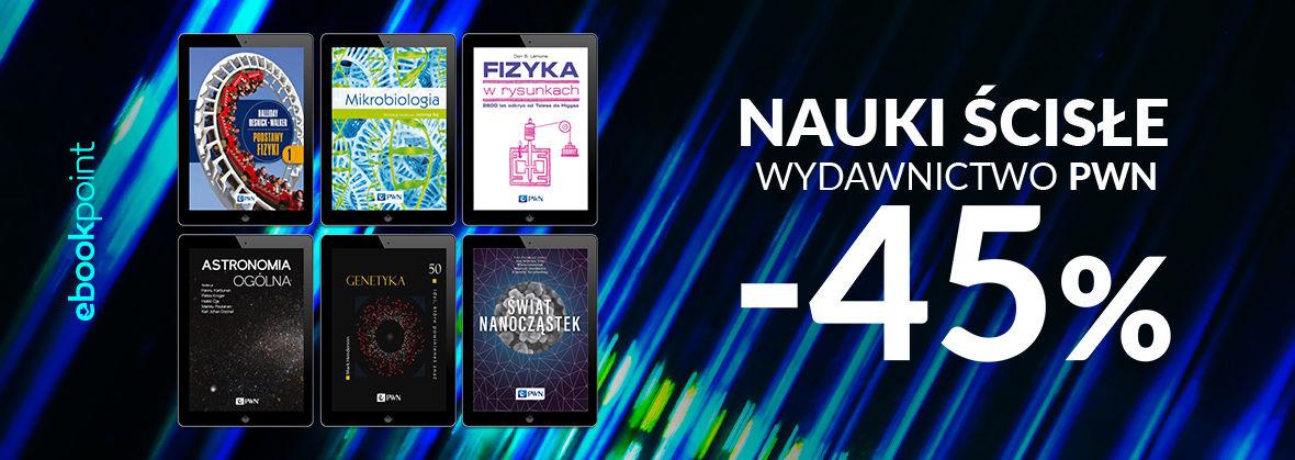 Promocja na ebooki NAUKI ŚCISŁE / Wydawnictwo PWN -45%