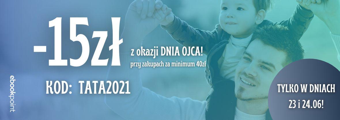 Promocja na ebooki -15zł na WSZYSTKO z okazji Dnia Ojca :)