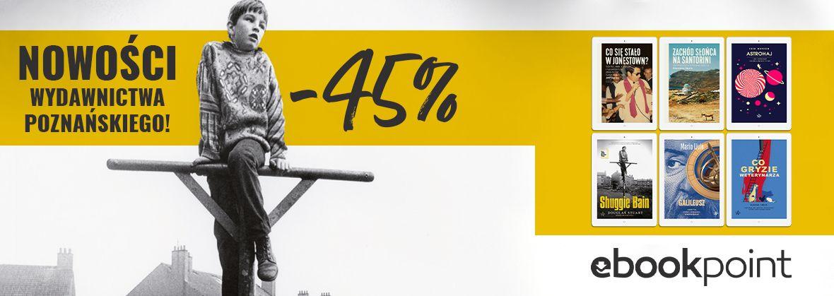 Promocja na ebooki Nowości Wydawnictwa POZNAŃSKIEGO! [-45%]