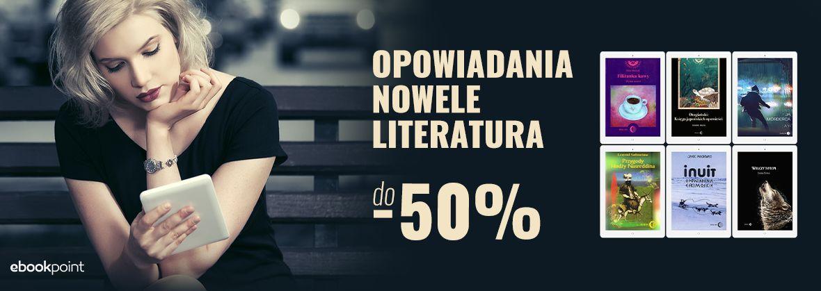 Promocja na ebooki Opowiadania / nowele / literatura / do -50%