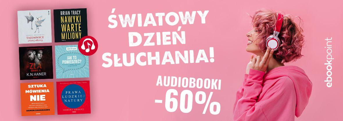 Promocja na ebooki Światowy Dzień SŁUCHANIA! / Audiobooki -60%