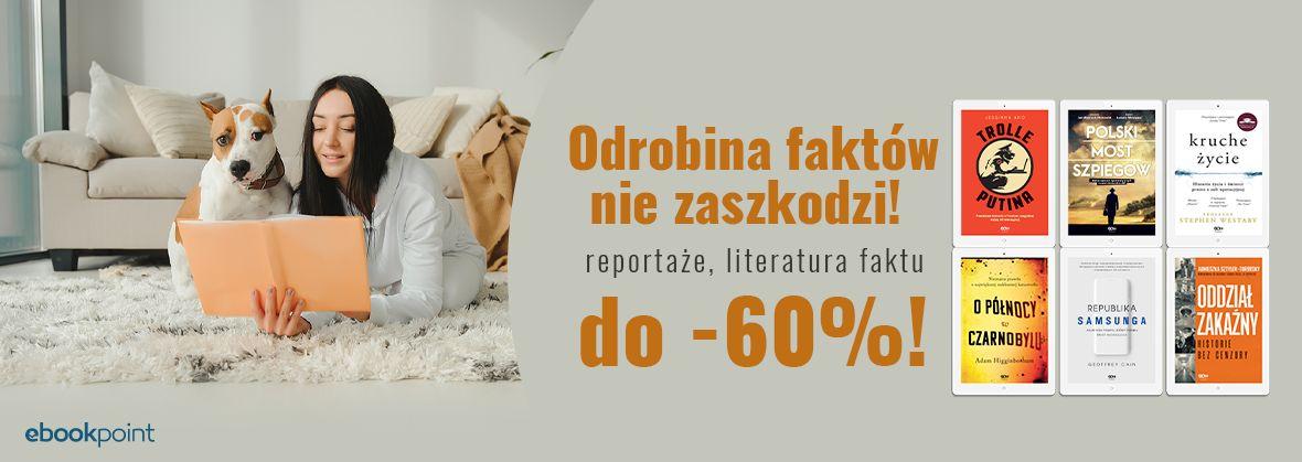 Promocja na ebooki Odrobina faktów nie zaszkodzi! / Reportaże i lit. faktu Wydawnictwa SQN do -60%