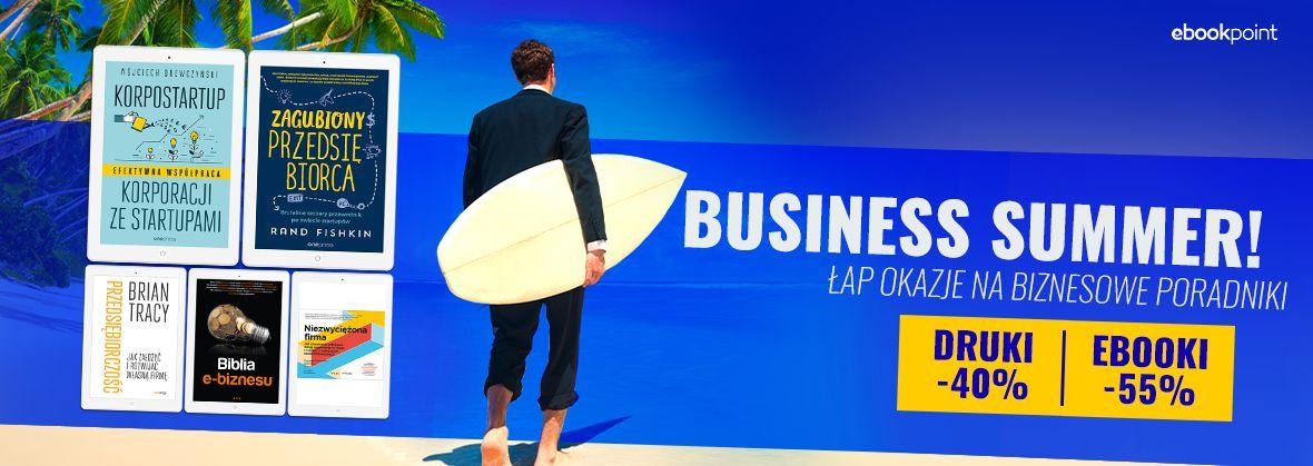 Promocja na ebooki Business Summer! / Łap okazję na biznesowe poradniki / Ebooki -55%, książki drukowane -40%