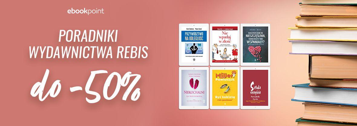 Promocja na ebooki Poradniki Wydawnictwa Rebis do -50%