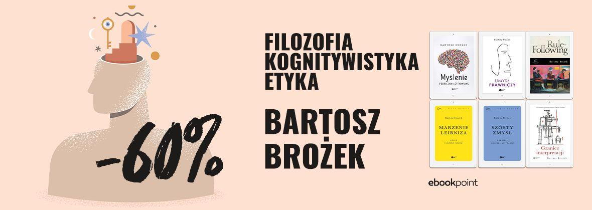 Promocja na ebooki Filozofia, kognitywistyka, etyka /  BARTOSZ BROŻEK -60%