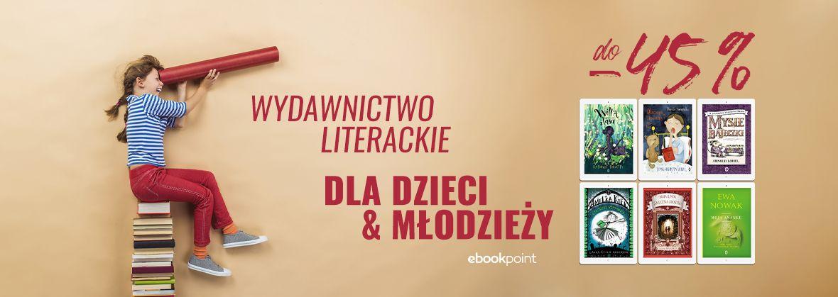 Promocja na ebooki Wydawnictwo Literackie dla DZIECI i MŁODZIEŻY / do -45%