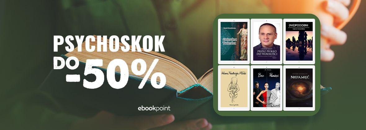 Promocja na ebooki Wyd. PSYCHOSKOK [do -50%]