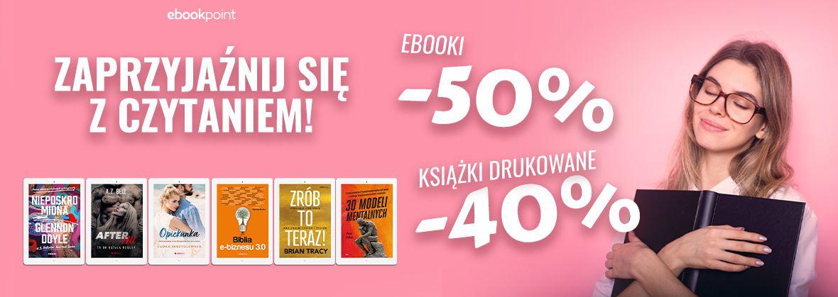 Promocja na ebooki Zaprzyjaźnij się z CZYTANIEM! :) / Nawet o połowę taniej!