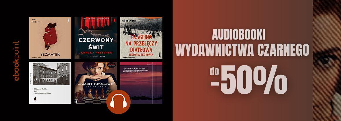 Promocja na ebooki Wydawnictwo Czarne / Audiobooki do -50%