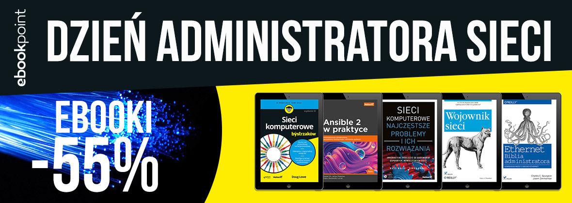 Promocja na ebooki Dzień administratora sieci / Ebooki -55%!
