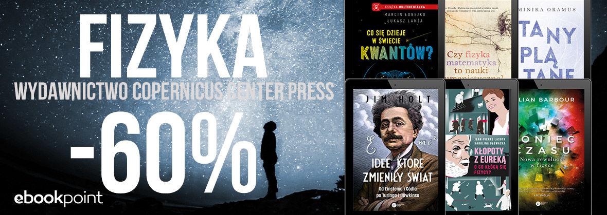 Promocja na ebooki FIZYKA / -60% / Wydawnictwo Copernicus Center Press