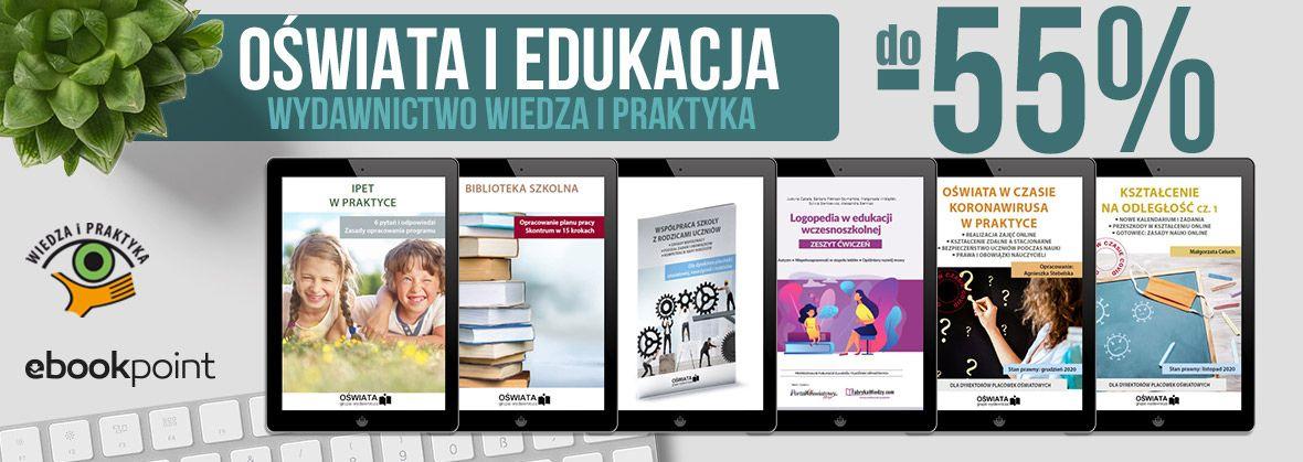 Promocja na ebooki OŚWIATA i EDUKACJA / Wydawnictwo Wiedza i Praktyka do -55%