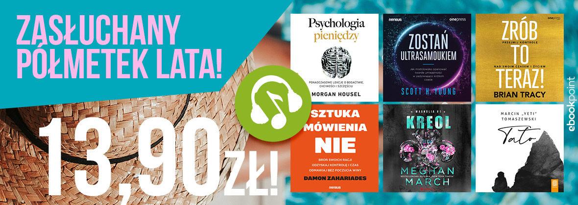 Promocja na ebooki ZASŁUCHANY półmetek lata! [13,90zł]