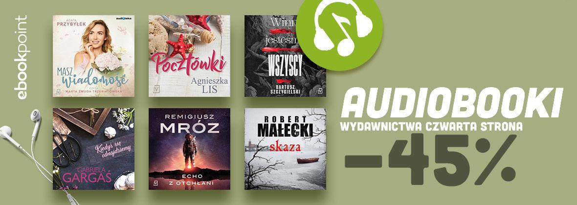 Promocja na ebooki Audiobooki Wydawnictwa CZWARTA STRONA / -45%