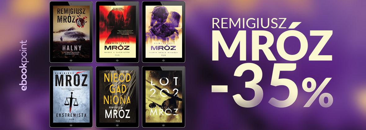 Promocja na ebooki REMIGIUSZ MRÓZ / Wydawnictwo Filia / -35%
