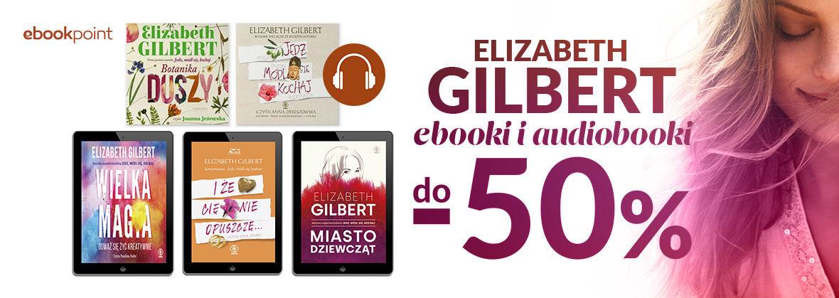 Promocja na ebooki Elizabeth Gilbert / do -50%