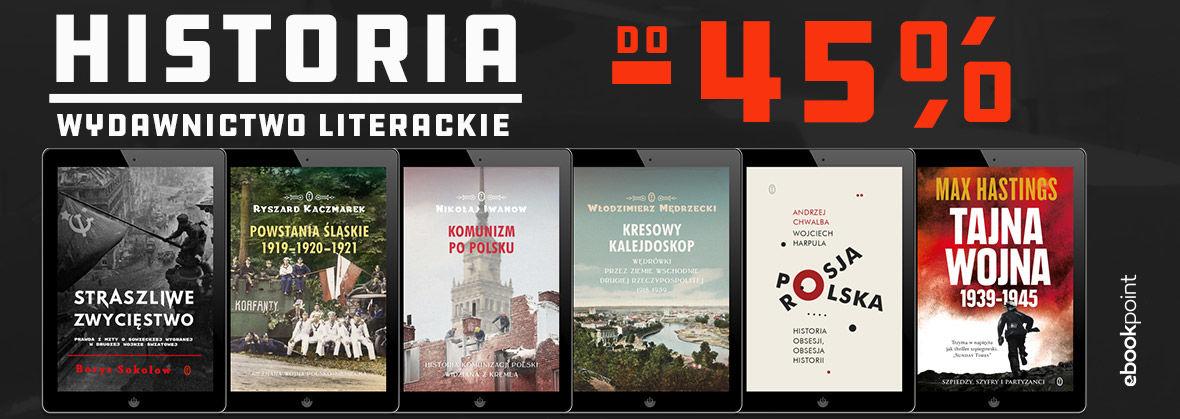 Promocja na ebooki Historia / Wydawnictwo Literackie / do -45%