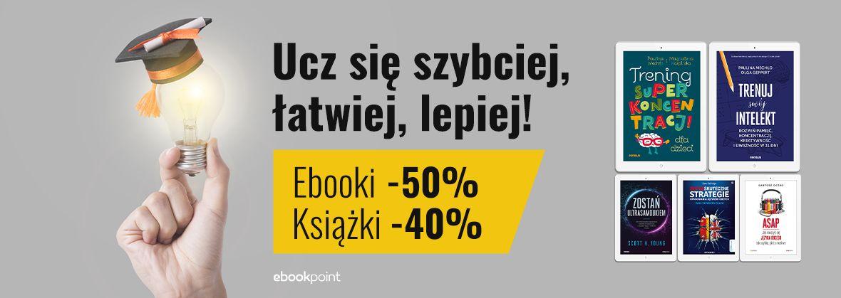 Promocja na ebooki Ucz się szybciej, łatwiej, lepiej! / Ebooki -50%, książki drukowane -40%