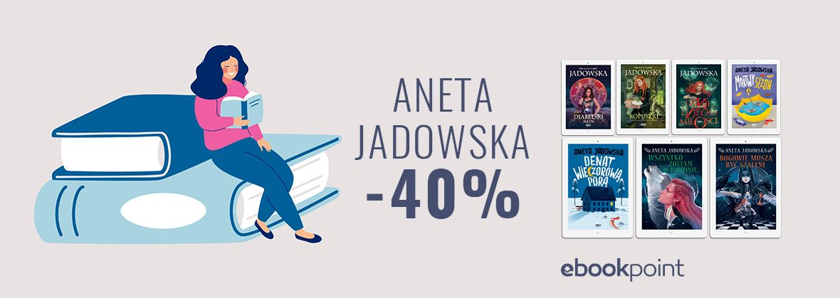 Promocja na ebooki Aneta Jadowska / -40%