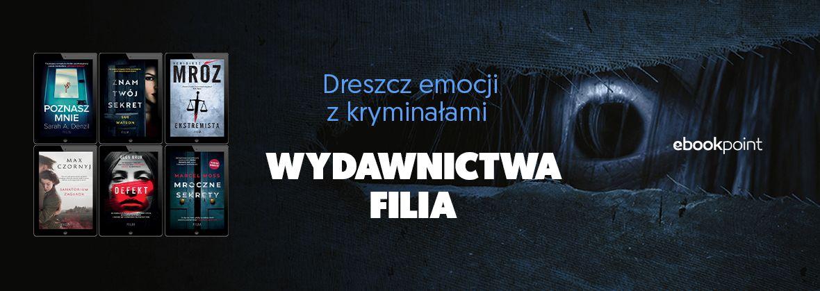 Promocja na ebooki Dreszcz emocji z kryminałami / Wydawnictwo FILIA -40%