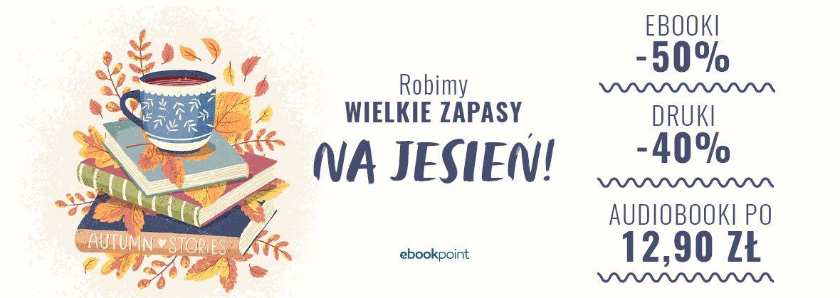 Promocja na ebooki Robimy WIELKIE ZAPASY na jesień!