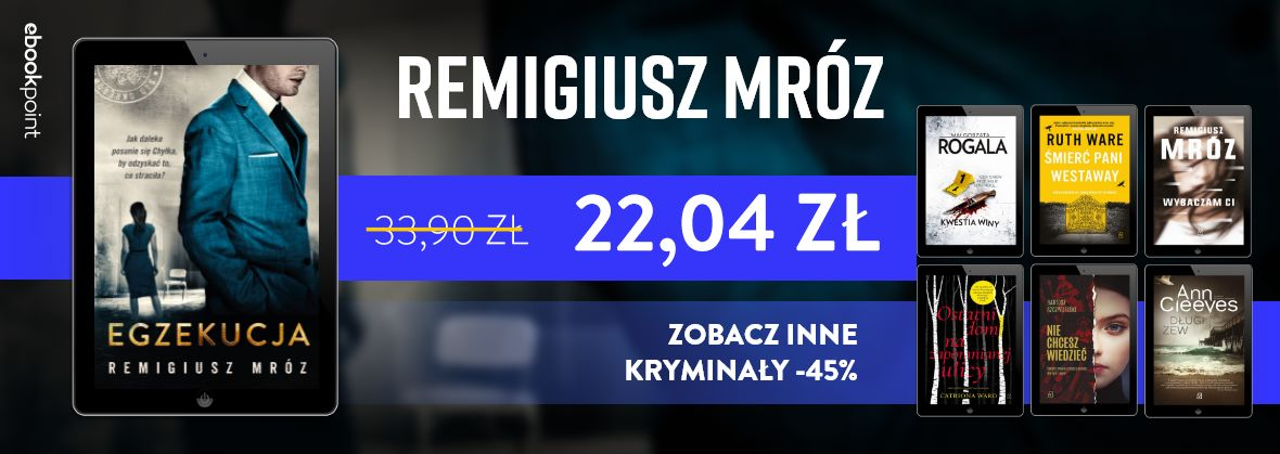 """Promocja na ebooki Premiera """"Egzekucji"""" / CHYŁKA POWRACA! / Kryminały Wydawnictwa Czwarta Strona"""